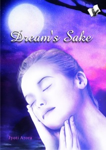 Dream's Sake, debut novel of Jyoti Arora